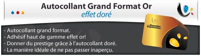 Grand format autocollant or